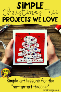 These simple and amazing Christmas Tree art projects are great for any class or age. Treat yourself to easy to prep and teach lessons during the busiest time of the year. #christmastrees #christmascrafts #christmasactivities