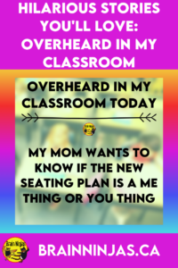Are you looking for a light laugh to help you through your teacher tired days? We've collected some of our best overheard in my classroom quotes to tell you the stories behind the quotes. Come have a laugh and remember why you became a teacher (for the hilarious teacher stories of course). And share your funny teacher stories with us too!